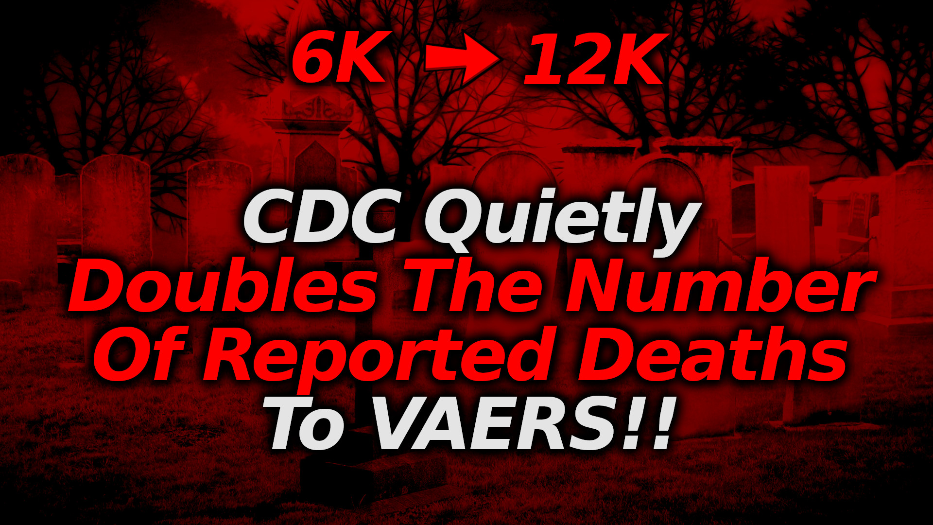 SKYROCKET: CDC Quietly DOUBLES Admitted Number Of Received Death Reports To VAERS For C19 Vax?