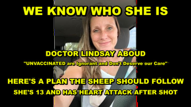 WE KNOW WHO SHE IS  - HOSPITALS COVERING UP THE TRUTH - FORCED VACCINATION -  LESSON FOR THE SHEEP